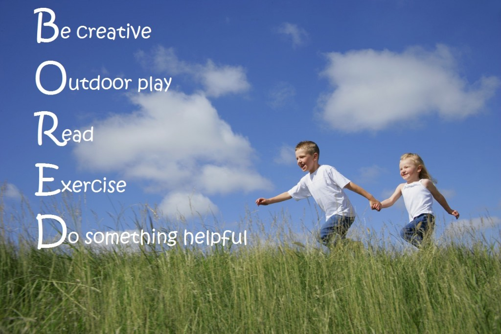 Be Creative, Outdoor Play, Read, Exercise, Do Something Helpful